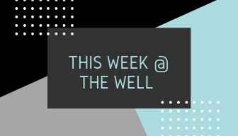 This Week @ The Well (1)