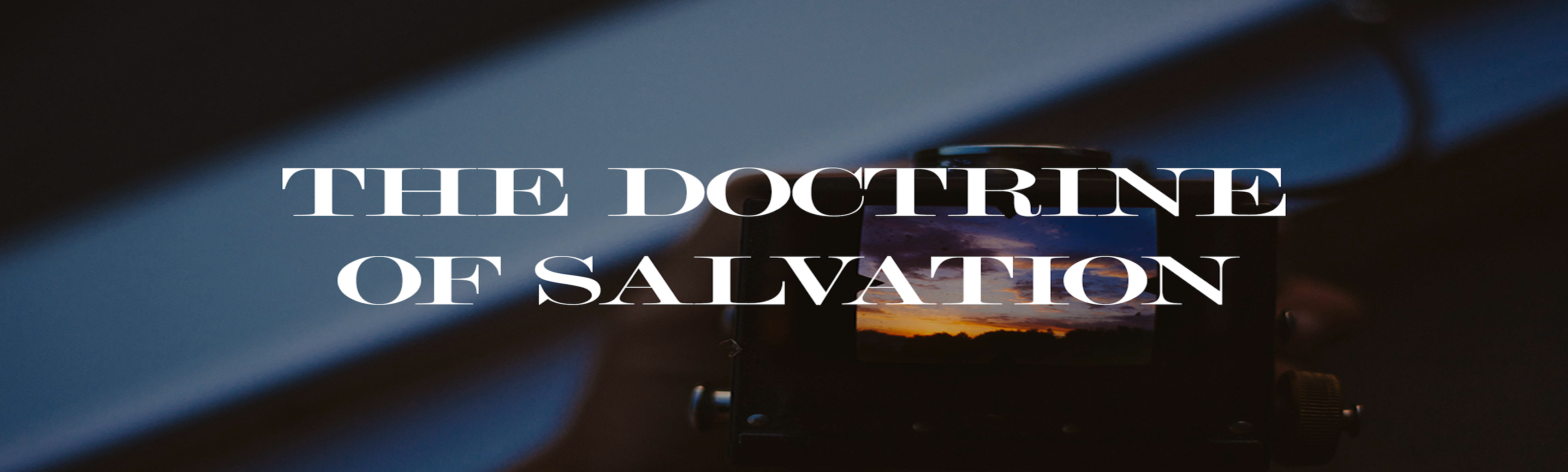 The Doctrine of Salvation banner
