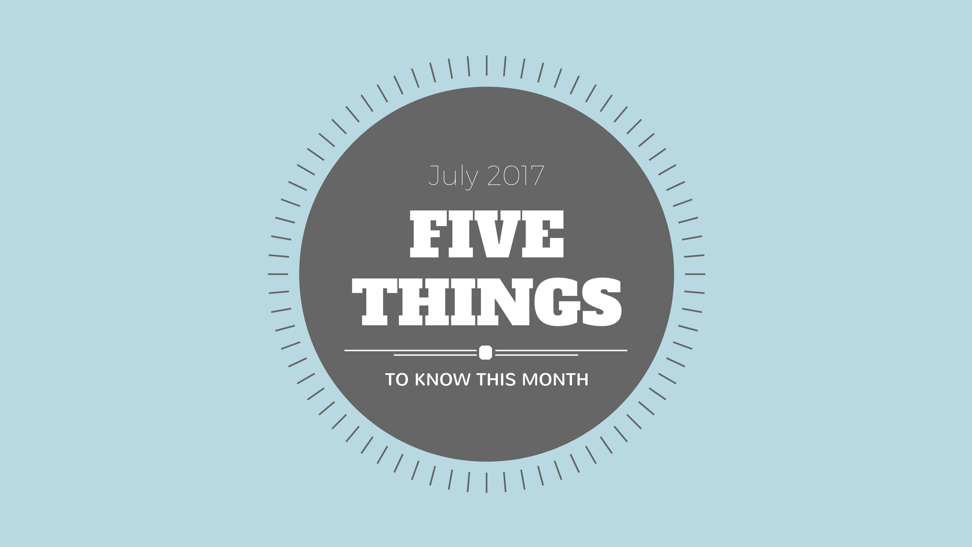 2017-FiveThings-July