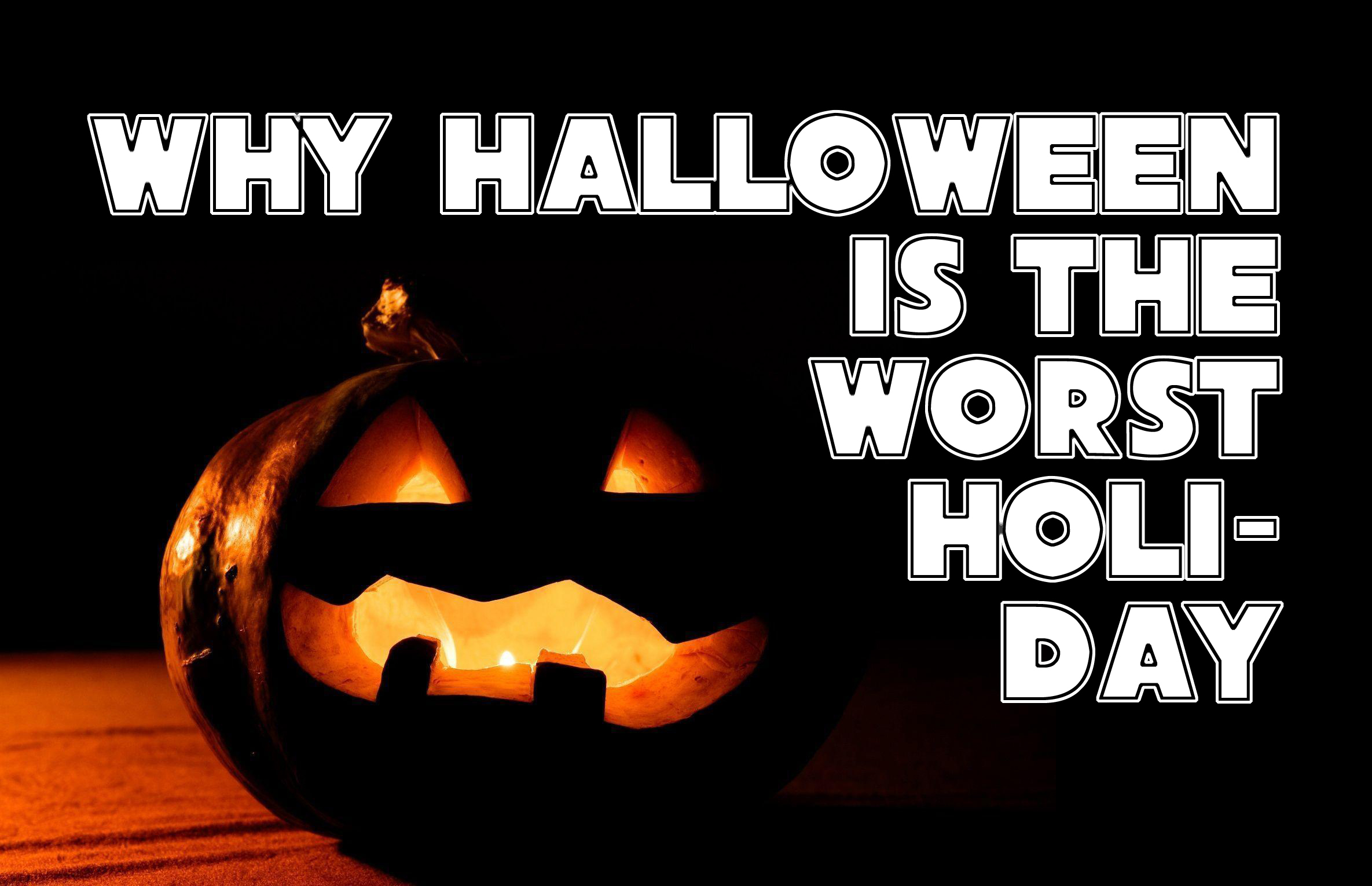Why Halloween is the Worst Holiday copy