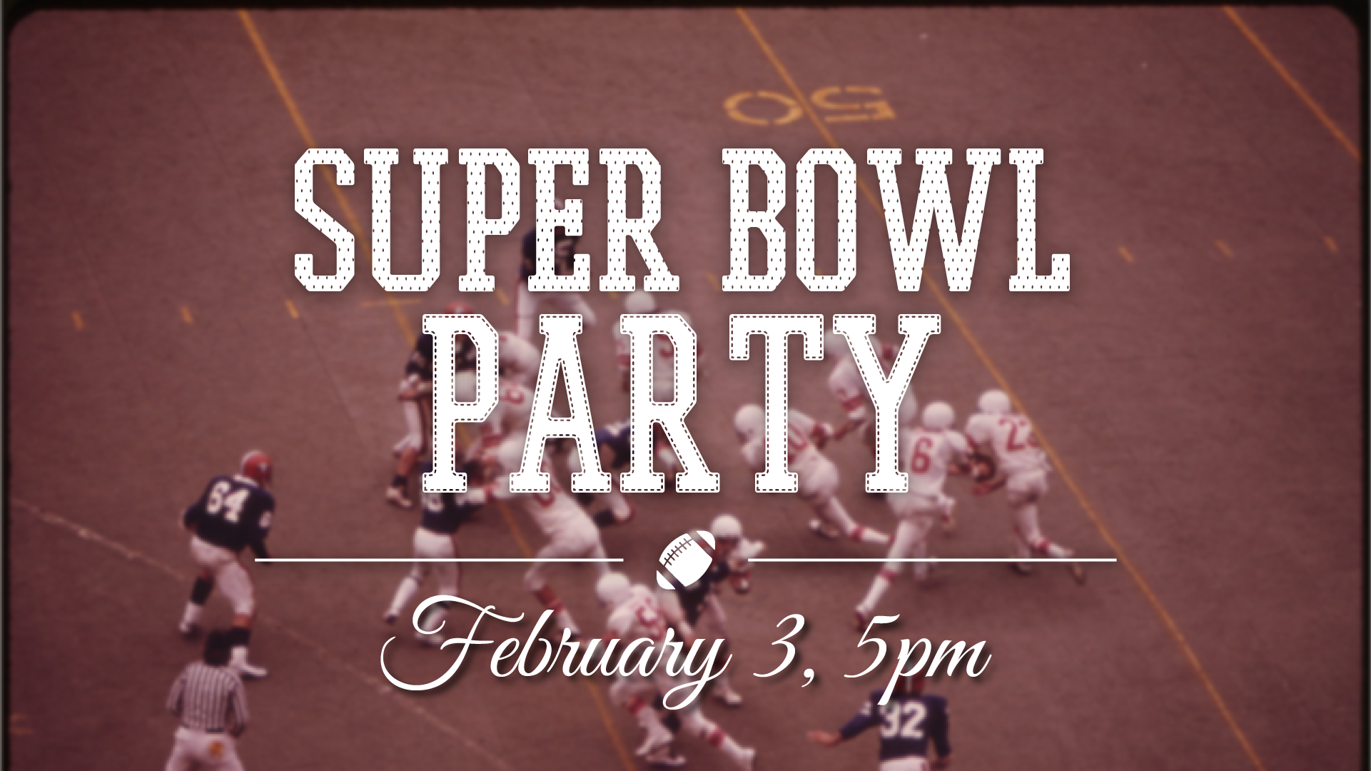 Super Bowl Party 2019-02