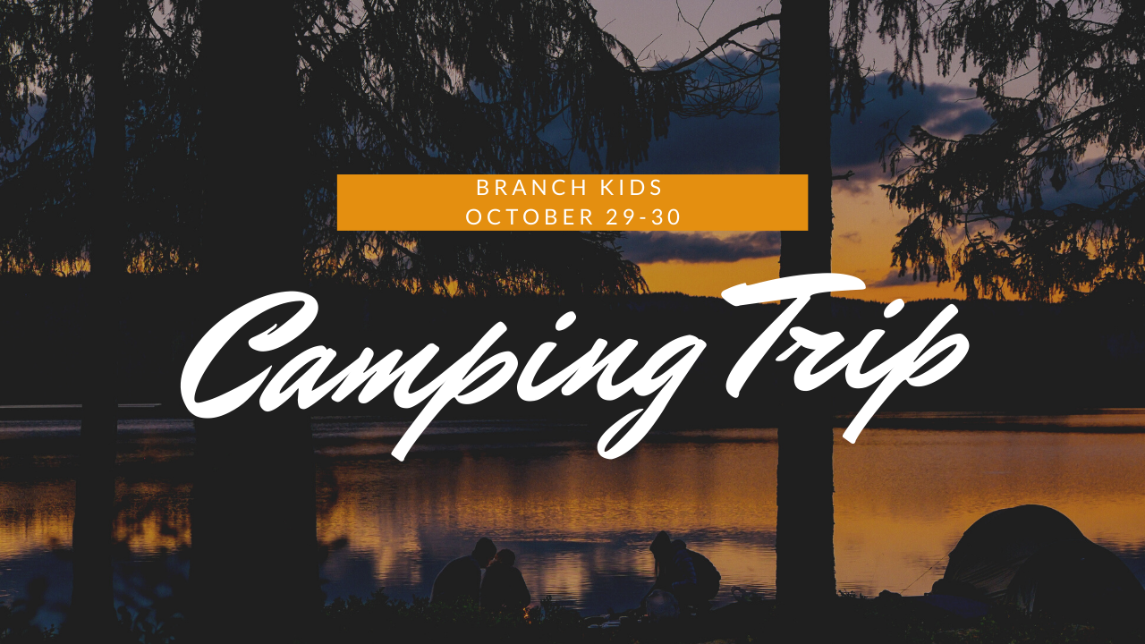 Branch Kids Camping Trip OCtober 29-30th