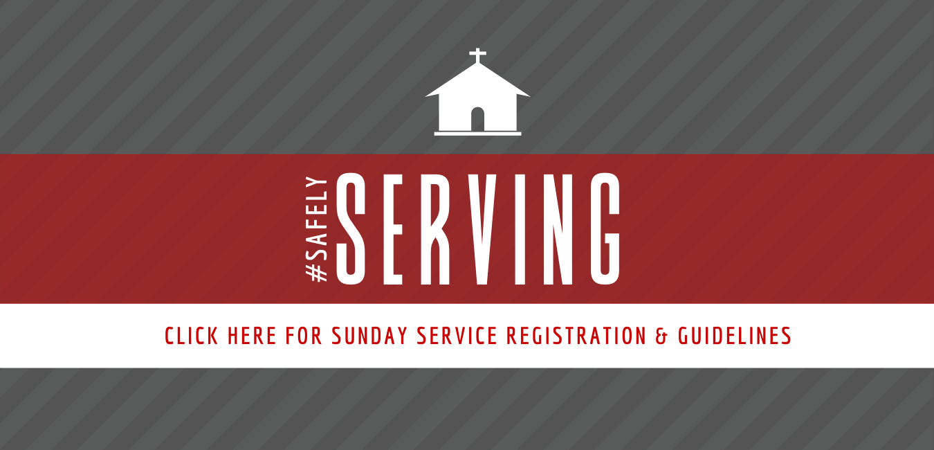 CLICK HERE FOR SUNDAY SERVICE REGISTRATION & GUIDELINES