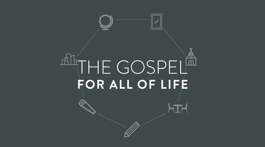 The-Gospel-for-All-of-Life-Concept