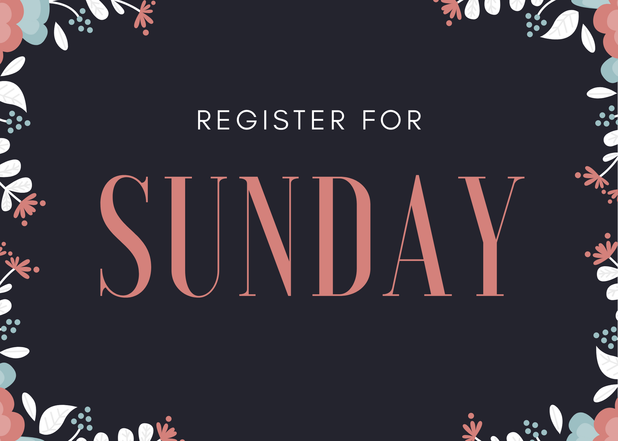 Sunday Registration