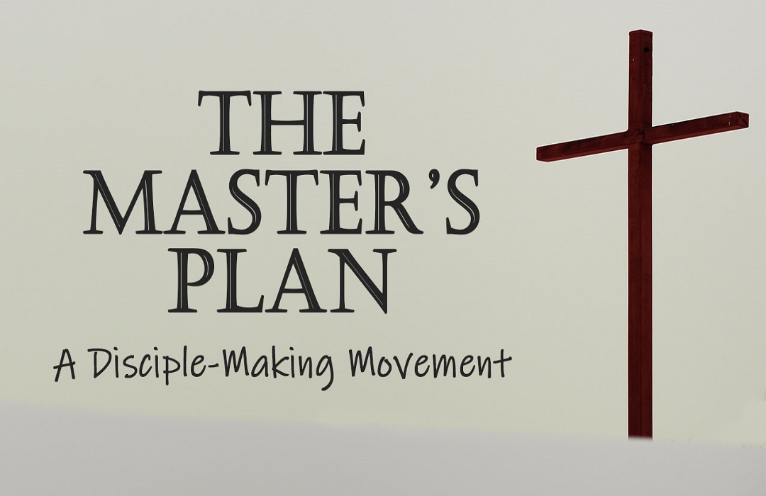 The Master's Plan: A Disciple-Making Movement