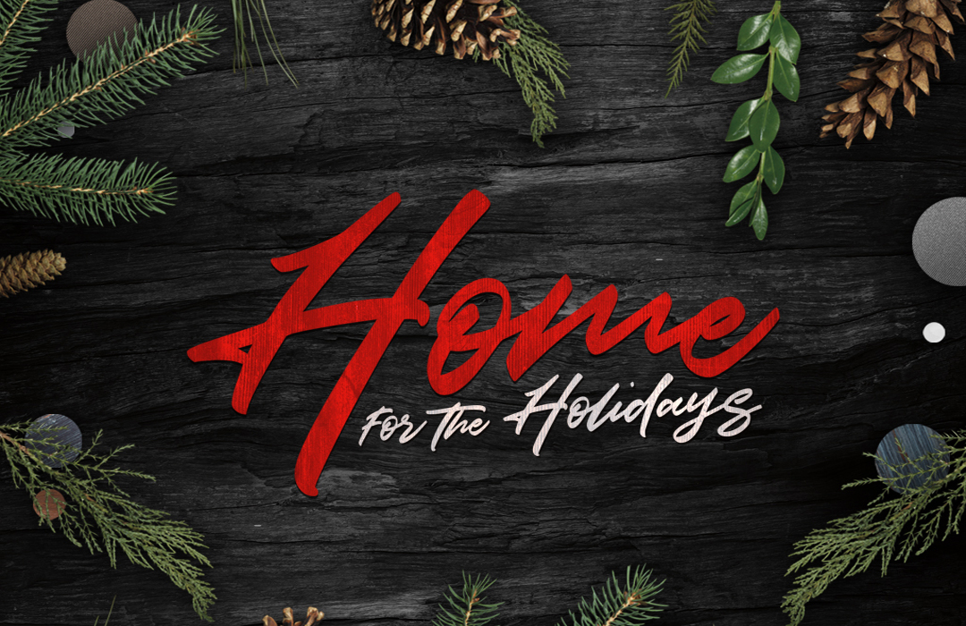 Home forthe Holidays Event Graphic