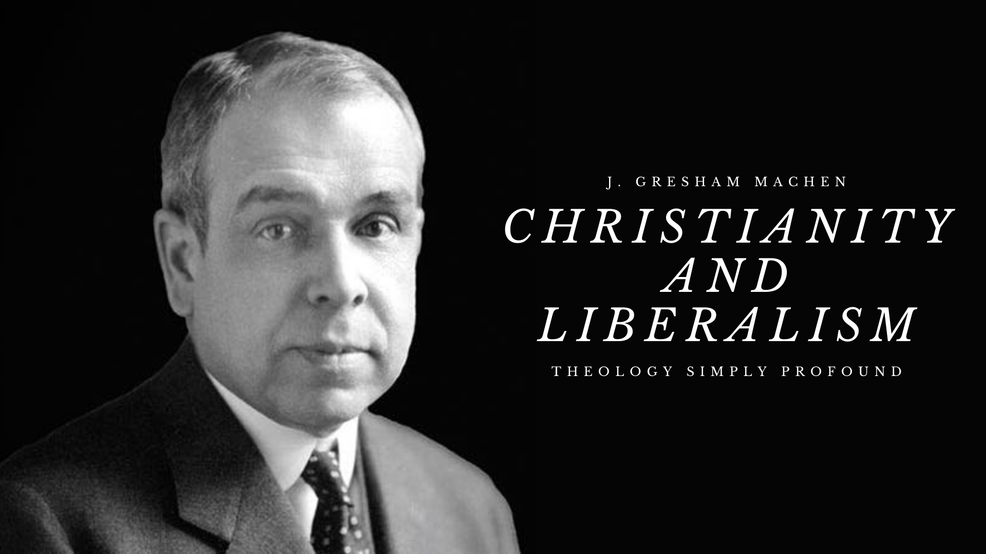 Christianity and Liberalism banner