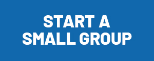 START A SMALL GROUP button